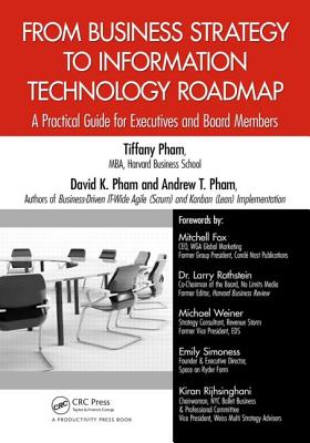 From Business Strategy to Information Technology Roadmap By Pham, Tiffany/ Pham, David K./ Pham, Andrew